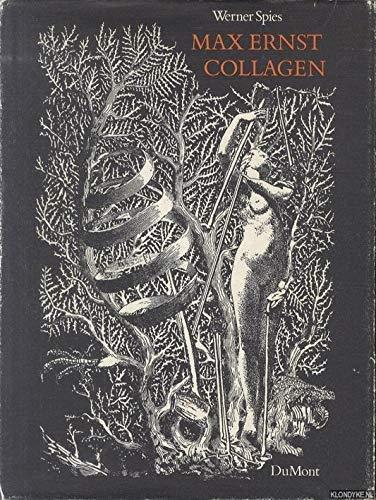Max Ernst - Collagen. Inventar und Widerspruch.: Ernst, Max. Spies, Werner.