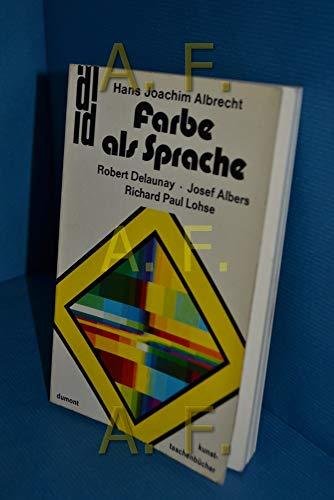 9783770106554: Farbe als Sprache: Robert Delaunay Josef Albers Richard Paul Lohse