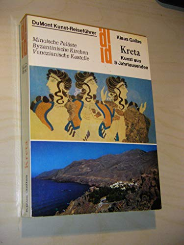 9783770107223: Kreta - Kunst aus 5 Jahrtaudenden: Minoische Paläste-Byzantinische Kirchen-Venezianische