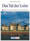 9783770107803: Das Tal der Loire. Schlösser, Kirchen und Städte im Garten Frankreichs