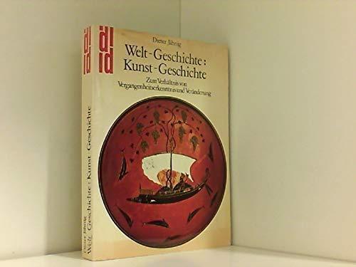 Welt- Geschichte: Kunst- Geschichte: Jähnig, Dieter: