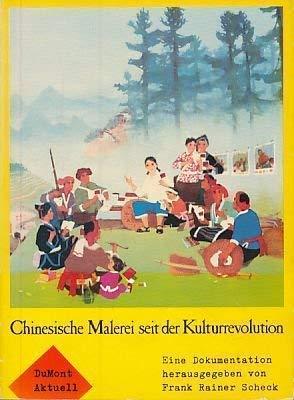 9783770108022: Chinesische Malerei seit der Kulturrevolution: Eine Dokumentation (DuMont Aktuell)