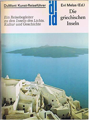 9783770108770: Die griechischen Inseln. Ein Reisebegleiter zu den Inseln des Lichts. Kultur und Geschichte