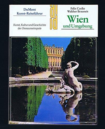 9783770109005: Wien und Umgebung. Kunst, Kultur und Geschichte der Donaumetropole