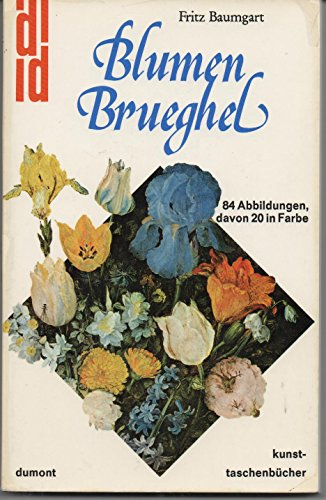 Blumen-Brueghel: (Jan Brueghel d. A.) : Leben: Baumgart, Fritz Erwin