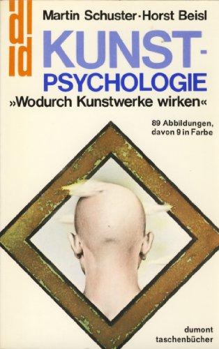 9783770109531: Kunst-Psychologie. Wodurch Kunstwerke wirken.