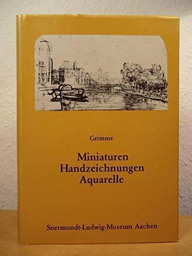 9783770109838: Miniaturen - Handzeichnungen - Aquarelle.. Eine Auswahl aus den Beständen des Suermondt-Ludwig-Museums, Aachen.