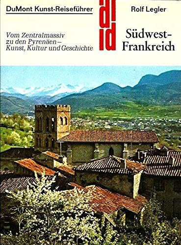 9783770109869: Südwestfrankreich. Kunst, Kultur, Geschichte im Südwesten Frankreichs
