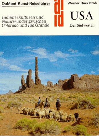 9783770110308: USA, der Sudwesten: Indianerkulturen und Naturwunder zwischen Colorado und Rio Grande (DuMont Dokumente) (German Edition)