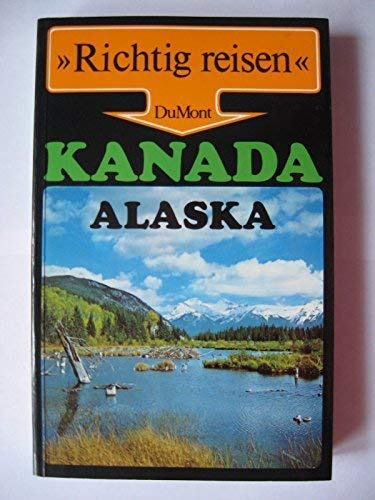 9783770110667: Kanada, Alaska (Richtig reisen) (German Edition)