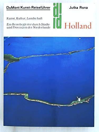 9783770110698: Holland: Kunst, Kultur und Landschaft : ein Reisebegleiter durch Städte und Provinzen der Niederlande (DuMont-Dokumente. DuMont-Kunstreiseführer)