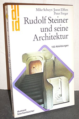 9783770110810 rudolf steiner und seine architektur abebooks michael schuyt joost elffers. Black Bedroom Furniture Sets. Home Design Ideas