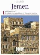 9783770110926: Der Jemen: Nord- und Südjemen : antikes und islamisches Südarabien : Geschichte, Kultur und Kunst zwischen Rotem Meer und Arabischer Wüste (DuMont Kunst-Reiseführer) (German Edition)