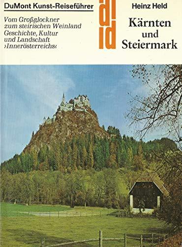 9783770110971: Kärnten und Steiermark. Vom Grossglockner zur Panonischen Ebene. Geschichte, Kultur und Landschaft in Innenösterreich