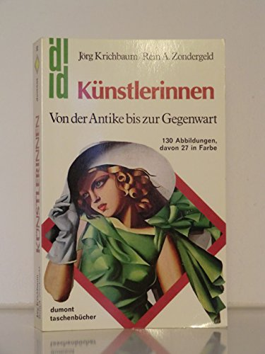 KÜNSTLERINNEN. Von der Antike bis zur Gegenwart - Krichbaum, Jörg; Zondergeld, Rein A.; ;