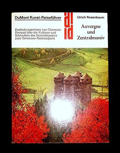 9783770111114: Auvergne und Zentralmassiv. Entdeckungsreisen von Clermont-Ferrand über die Vulkane und Schluchten des Zentralmassivs zum Cevennen-Nationalpark