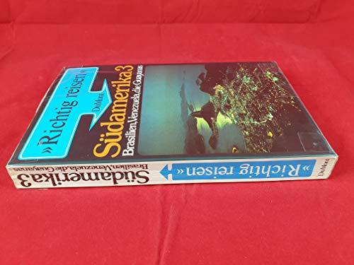 9783770111312: Südamerika 3 - Brasilein, Venezuela, die Guayanas. > richtig reisen <. 1. Auflage.
