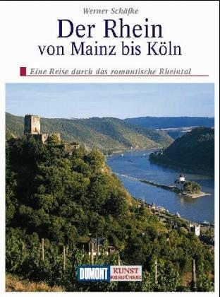 9783770111428: Der Rhein. Von Mainz bis K�ln. Eine Reise durch das Rheintal - Geschichte, Kunst und Landschaft