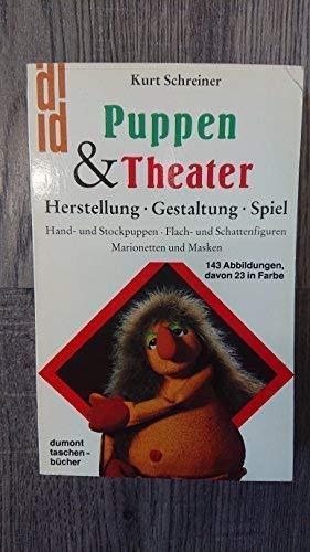 Puppen & Theater. Herstellung, Gestaltung, Spiel -: Schreiner, Kurt.