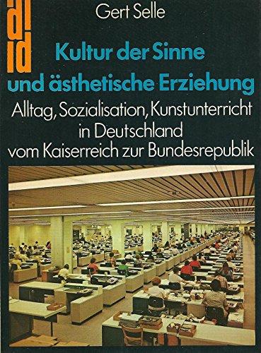 9783770111879: Kultur der Sinne und ästhetische Erziehung. Alltag, Sozialation, Kunstunterricht in Deutschland. Vom Kaiserreich zur Bundesrepublik