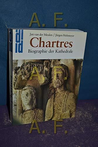 9783770111909: Chartres: Biographie der Kathedrale (DuMont Dokumente)