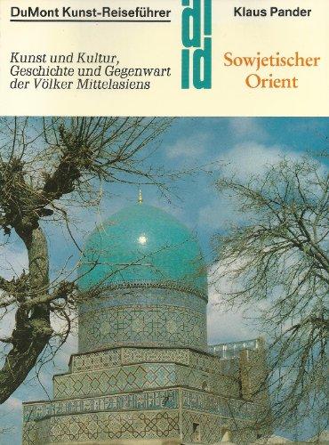 9783770112265: Sowjetischer Orient. Kunst und Kultur, Geschichte und Gegenwart der Völker Mittelasiens