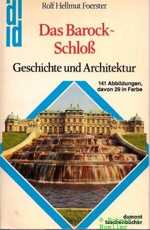 9783770112425: Das Barock-Schloss. Geschichte und Architektur