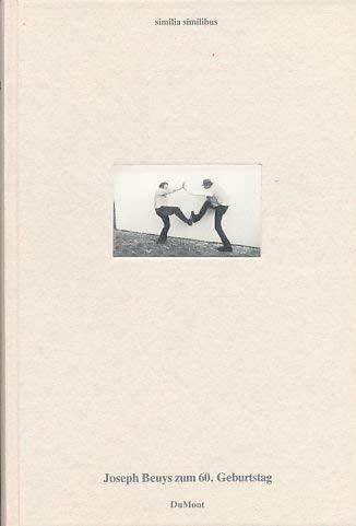 SIMILIA SIMILIBUS. Joseph Beuys zum 60. Geburtstag: Beuys, Joseph; Johannes