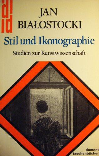 Stil und Ikonographie : Studien zur Kunstwiss. DuMont-Taschenbücher ; Bd. 113: Bialostocki, Jan: