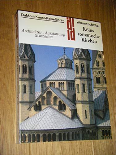 9783770113606: Kölns romanische Kirchen. Architektur, Ausstattung, Geschichte