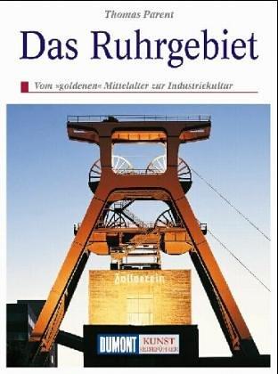 9783770113682: Das Ruhrgebiet. Kultur und Geschichte im Revier zwischen Ruhr und Lippe