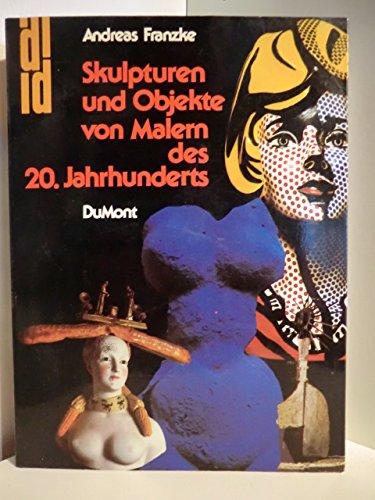 9783770113873: Skulpturen und Objekte von Malern des 20. Jahrhunderts