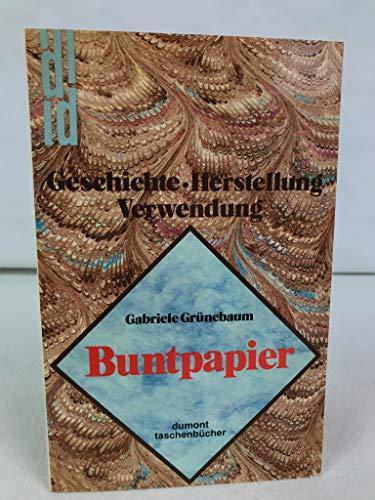 Buntpapier. Geschichte, Herstellung, Verwendung.: Grünebaum, Gabriele
