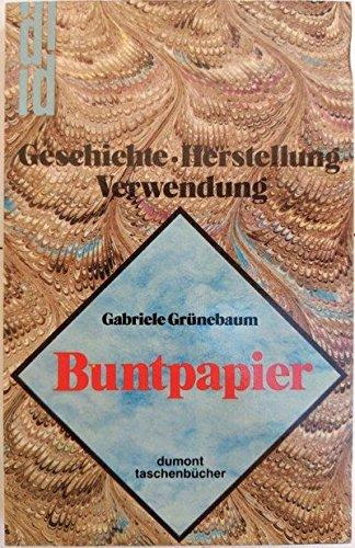 Buntpapier: Geschichte-Herstellung-Verwendung. Mit 98 Abbildungen, davon 24 in Farbe.: GRÃœNEBAUM, ...