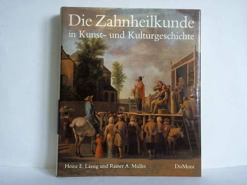 9783770114658: Die Zahnheilkunde in Kunst- und Kulturgeschichte