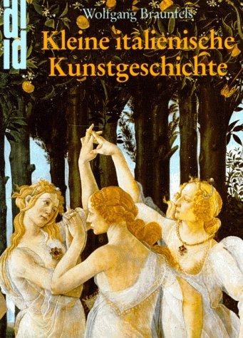 Beispielbild für Kleine italienische Kunstgeschichte. In achtzig Kapiteln zum Verkauf von medimops