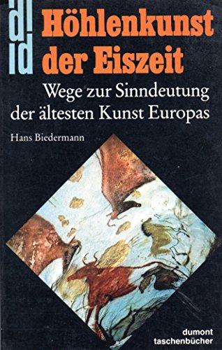 9783770115112: Höhlenkunst in der Eiszeit. Wege zur Sinndeutung der ältesten Kunst Europas