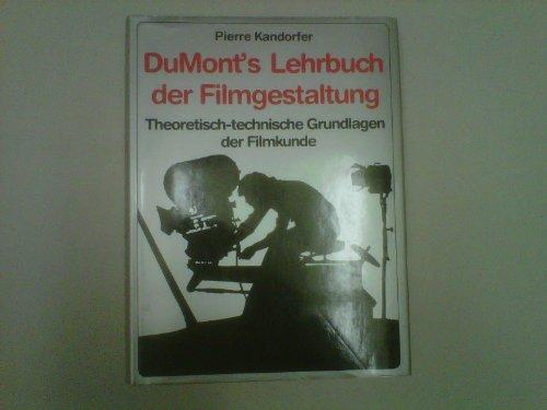 9783770115495: DuMont's Lehrbuch der Filmgestaltung. Theoretische und technische Grundlagen der Filmkunde