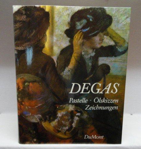 Edgar Degas Pastelle, Ölskizzen, Zeichnungen. 2. Auflage.: Adriana, Götz :