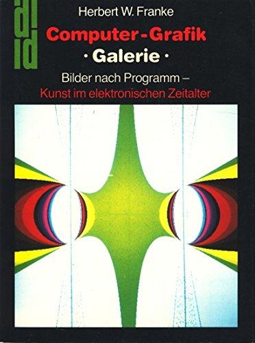 9783770115709: Computergrafik-Galerie: Bilder nach Programm : Kunst im elektronischen Zeitalter (DuMont Dokumente) (German Edition)
