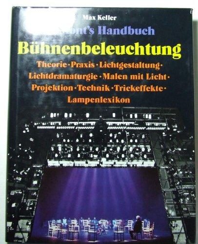 9783770115792: DuMont's Handbuch der Bühnenbeleuchtung. Theorie - Praxis - Lichtgestaltung - Lichtdramaturgie - Malen mit Licht - Projektion - Technik - Trickeffekte - Lampenlexikon