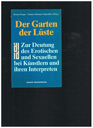9783770116270: Der Garten der L�ste. Zur Deutung des Erotischen und Sexuellen bei K�nstlern und ihren Interpreten