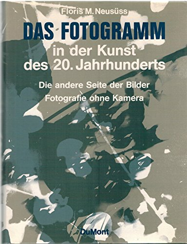 9783770117673: Das Fotogramm in der Kunst des 20. Jahrhunderts. Die andere Seite der Bilder - Fotografie ohne Kamera
