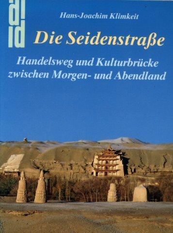 9783770117901: Die Seidenstrasse: Handelsweg und Kulturbrücke zwischen Morgen- und Abendland (DuMont Dokumente)