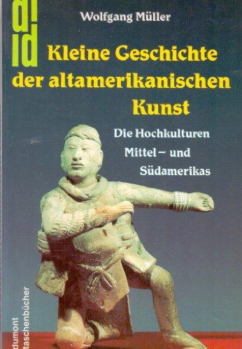 9783770118434: Kleine Geschichte der altamerikanischen Kunst