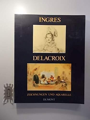 ingres und delacroix zeichnungen und aquarelle kunsthalle: ernst goldschmidt, götz