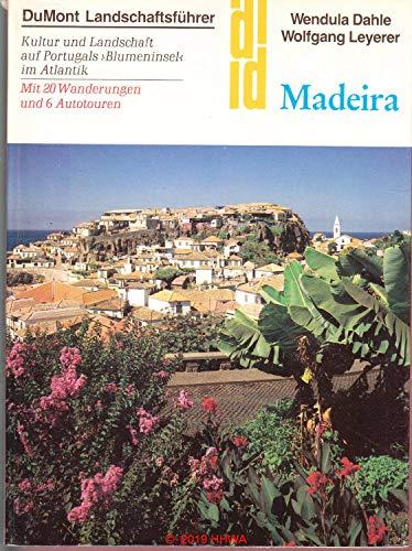 9783770118632: Madeira. Landschaftsführer. Kultur und Landschaft auf Portugals 'Blumeninsel' im Atlantik