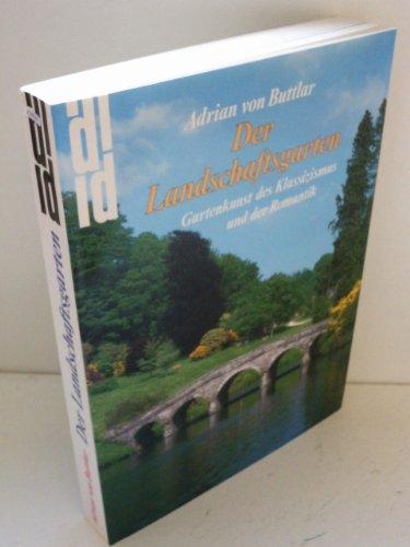 9783770120888: Der Landschaftsgarten. Gartenkunst des Klassizismus und der Romantik