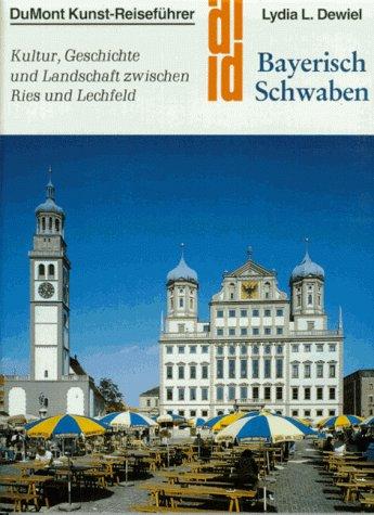 9783770121045: Bayerisch Schwaben. Kultur, Geschichte und Landschaft zwischen Ries und Lechfeld