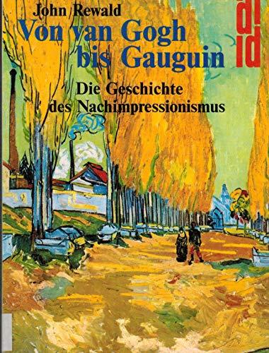 Von van Gogh bis Gauguin. Die Geschichte des Nachimpressionismus (9783770121472) by John Rewald